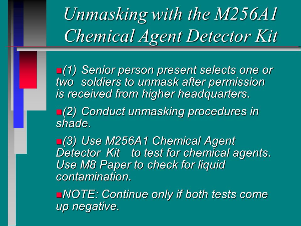 Unmasking with the M256A1 Chemical Agent Detector Kit
