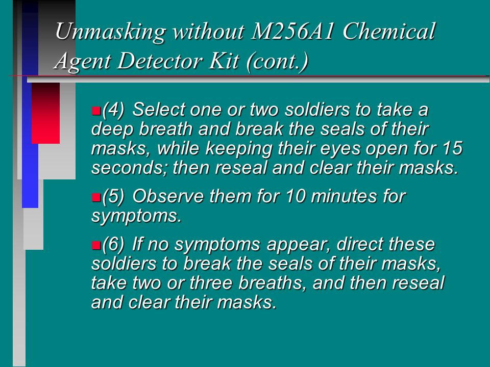Unmasking without M256A1 Chemical Agent Detector Kit (cont.)