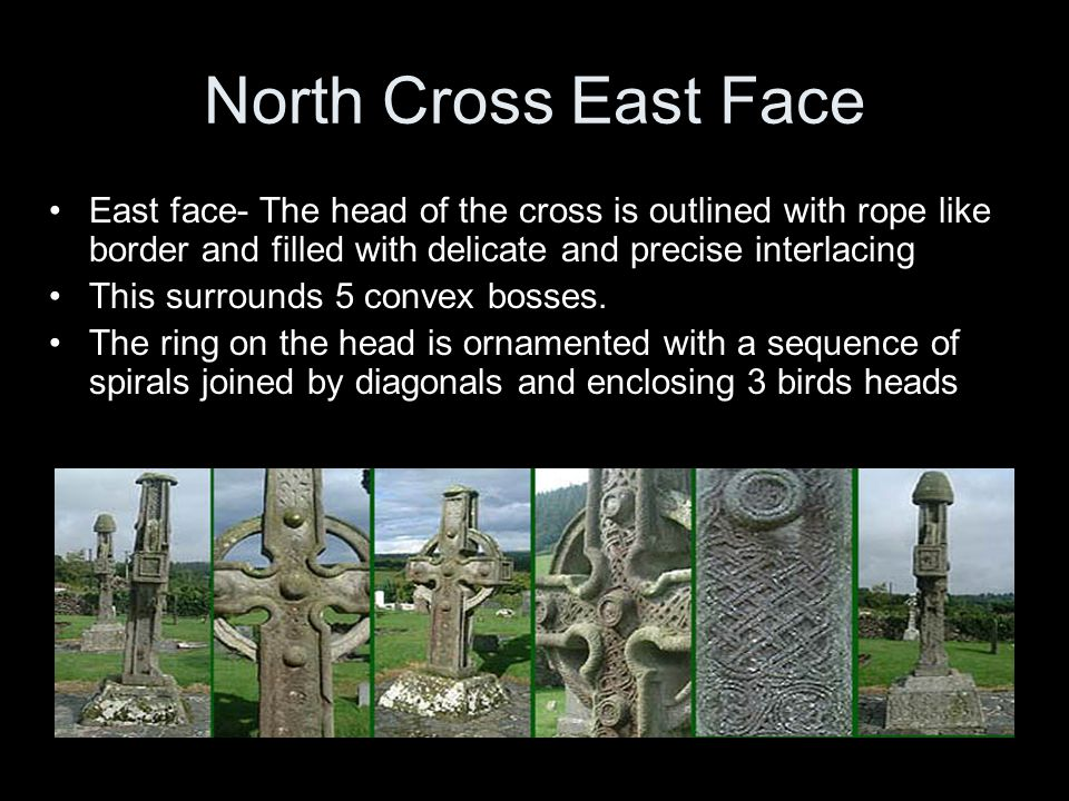 North Cross East Face East face- The head of the cross is outlined with rope like border and filled with delicate and precise interlacing.