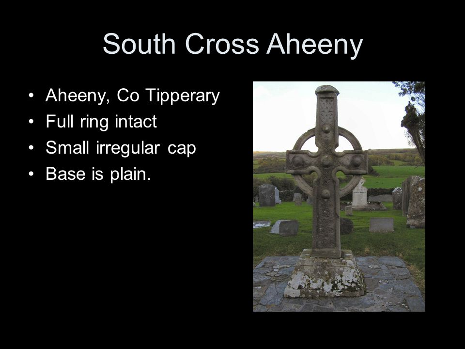 South Cross Aheeny Aheeny, Co Tipperary Full ring intact