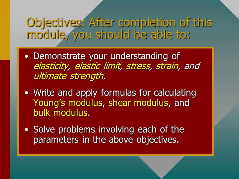 Objectives: After completion of this module, you should be able to: