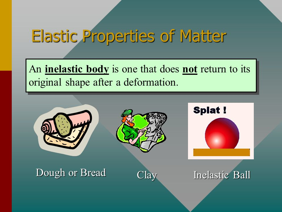 Elastic Properties of Matter