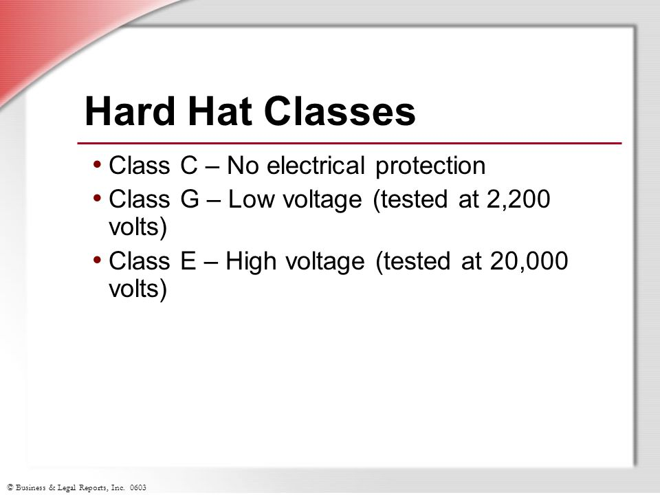 Hard Hat Classes Class C – No electrical protection
