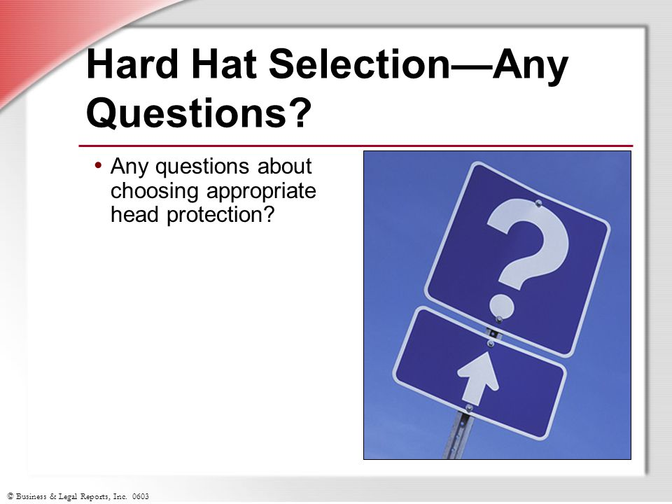 Hard Hat Selection—Any Questions