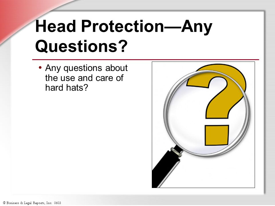 Head Protection—Any Questions
