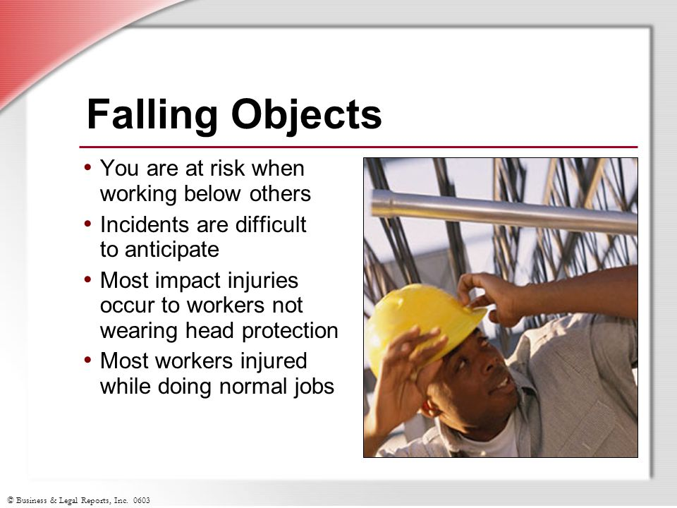 Falling Objects You are at risk when working below others