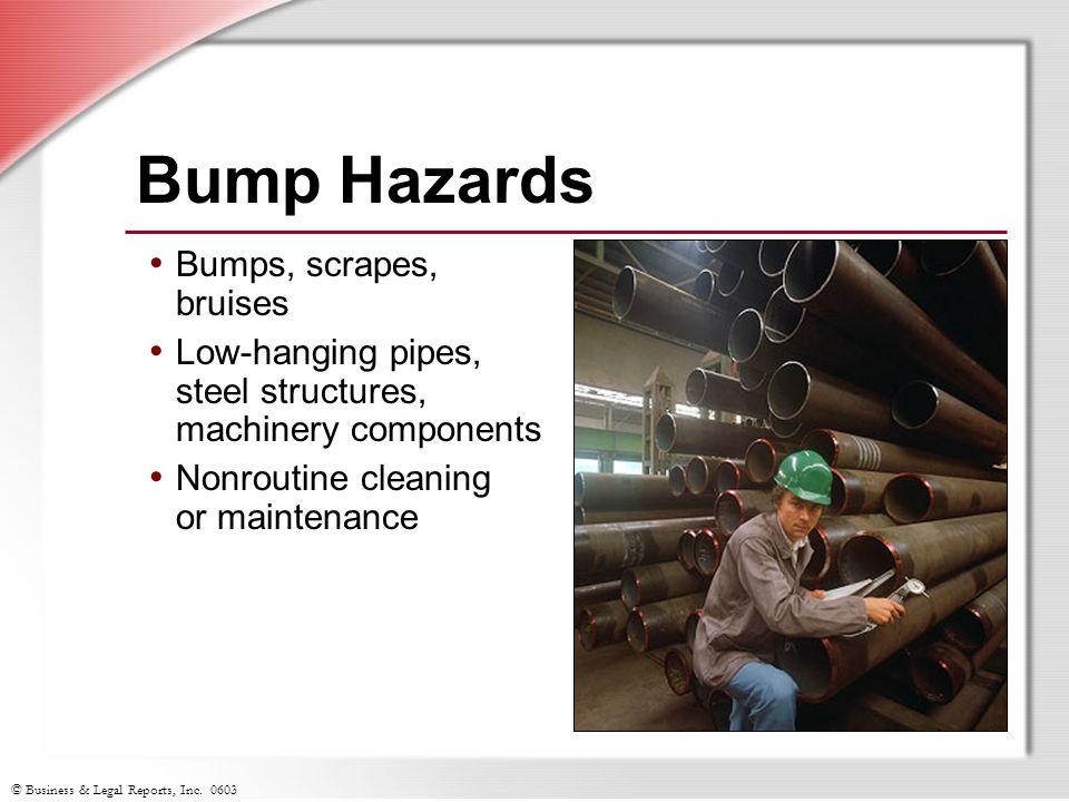 Bump Hazards Bumps, scrapes, bruises