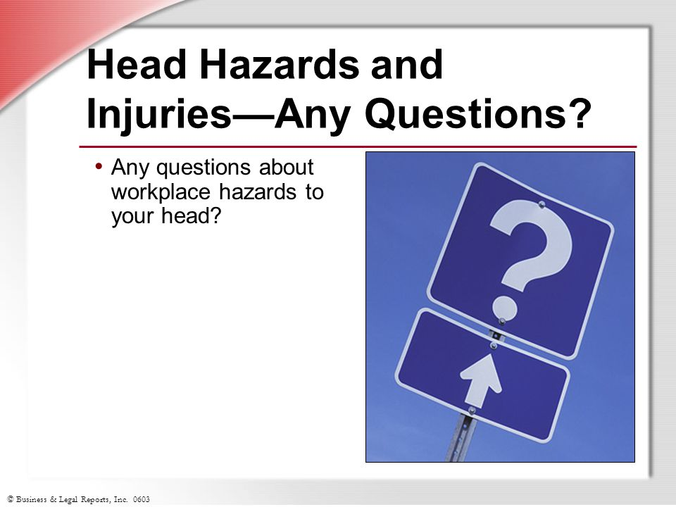 Head Hazards and Injuries—Any Questions