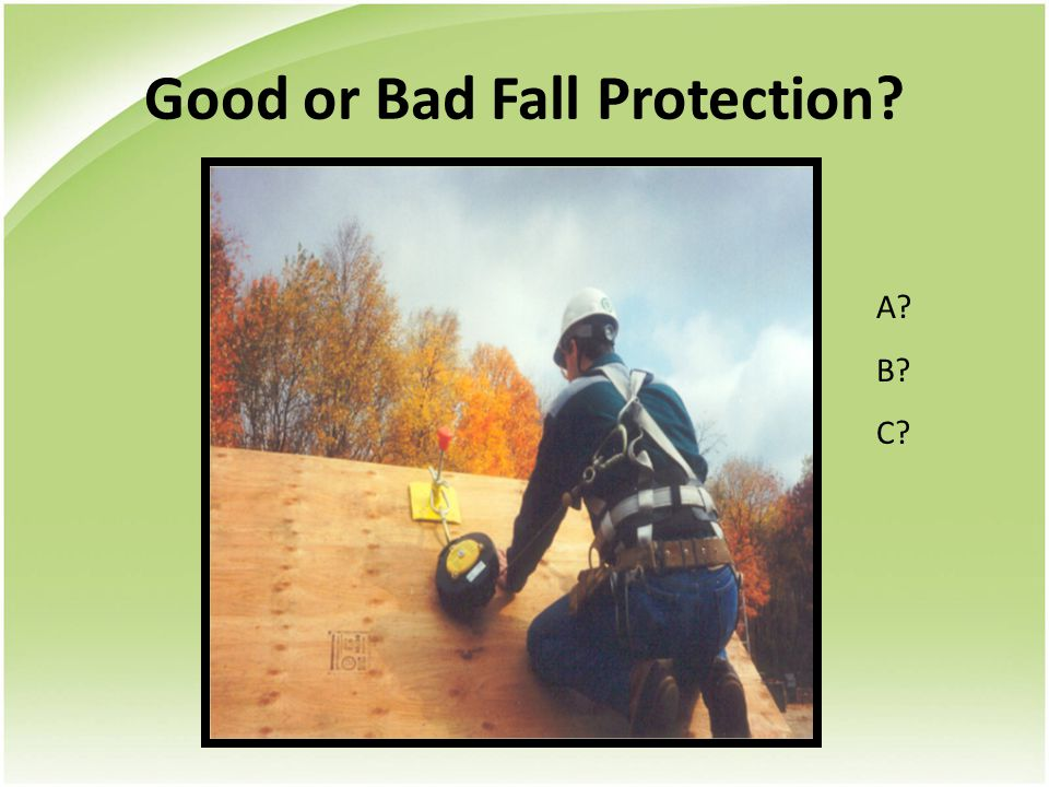 Good or Bad Fall Protection