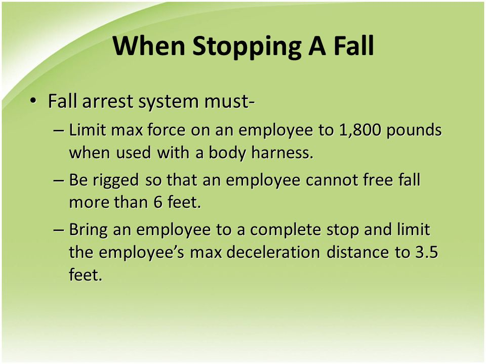 When Stopping A Fall Fall arrest system must-