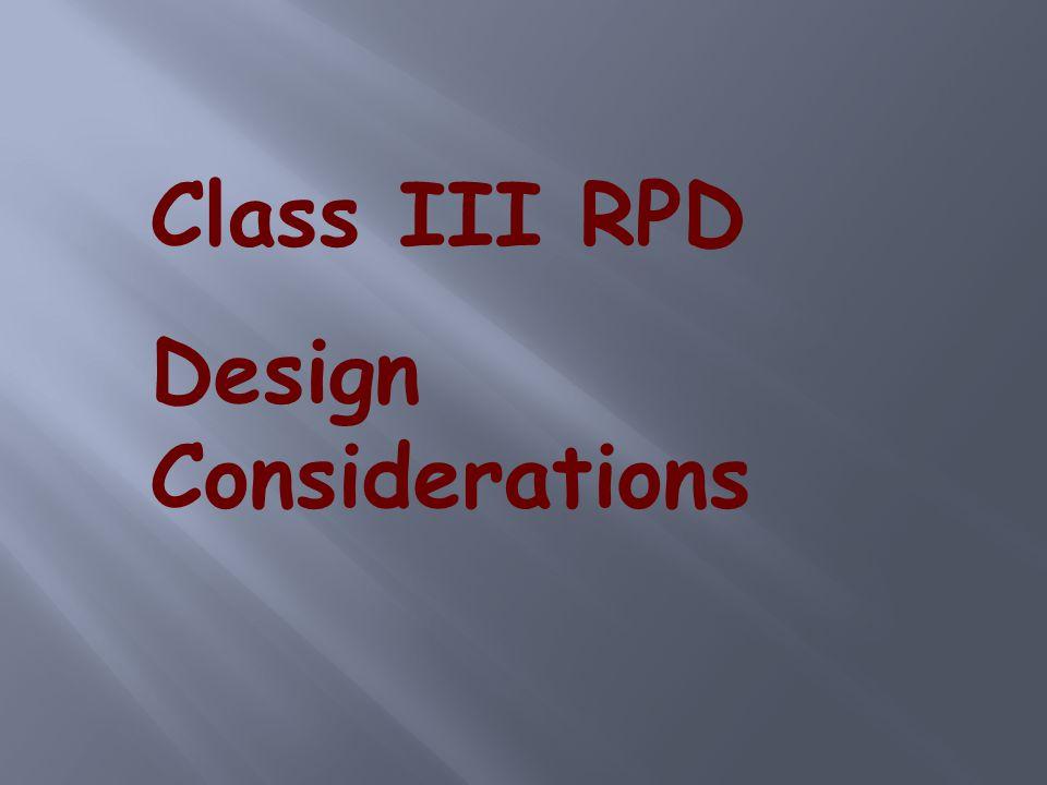 Class III RPD Design Considerations