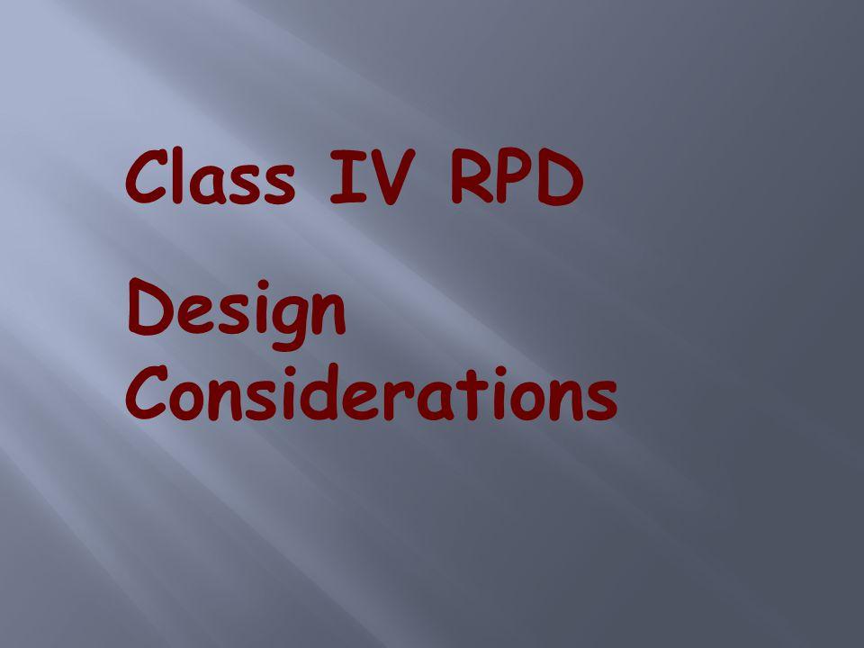 Class IV RPD Design Considerations