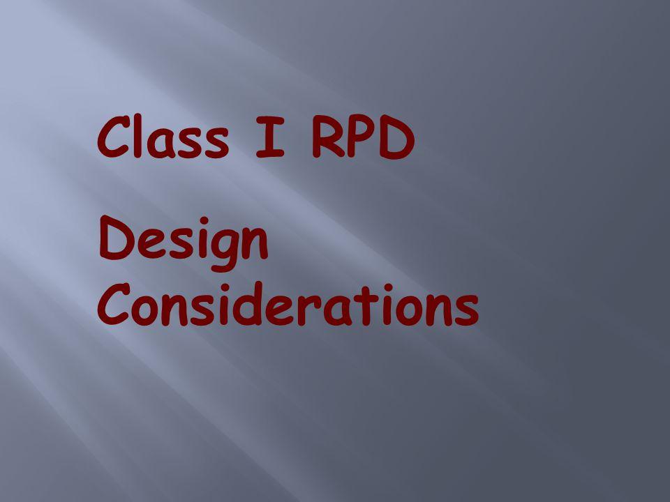 Class I RPD Design Considerations