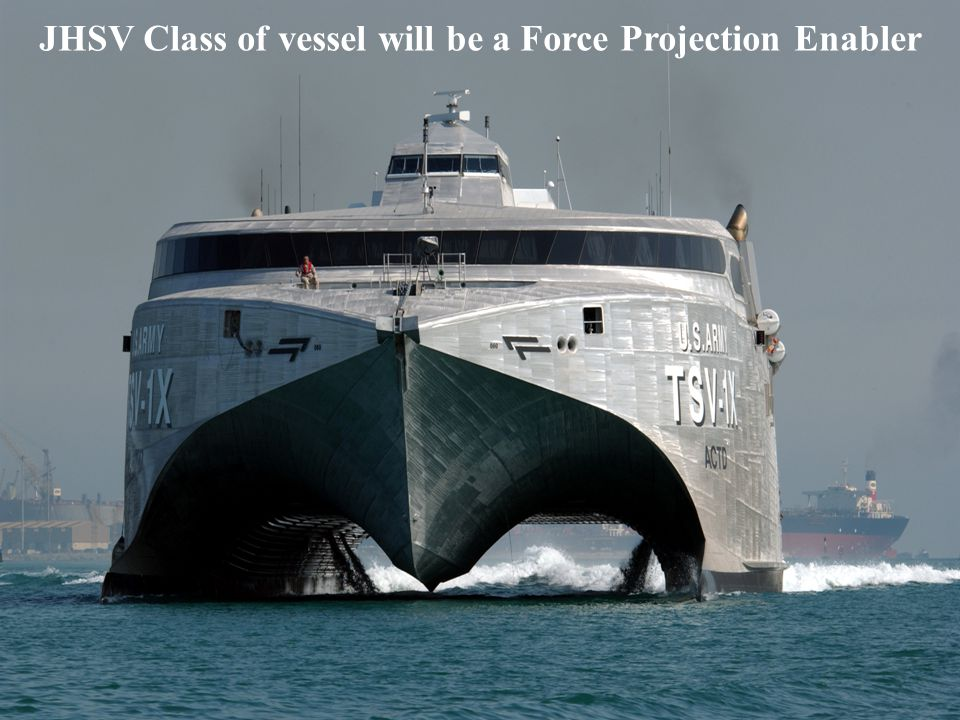 JHSV Class of vessel will be a Force Projection Enabler
