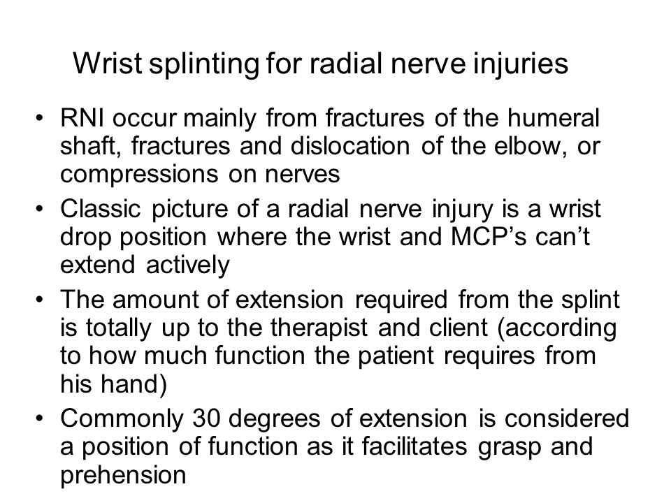 Wrist splinting for radial nerve injuries