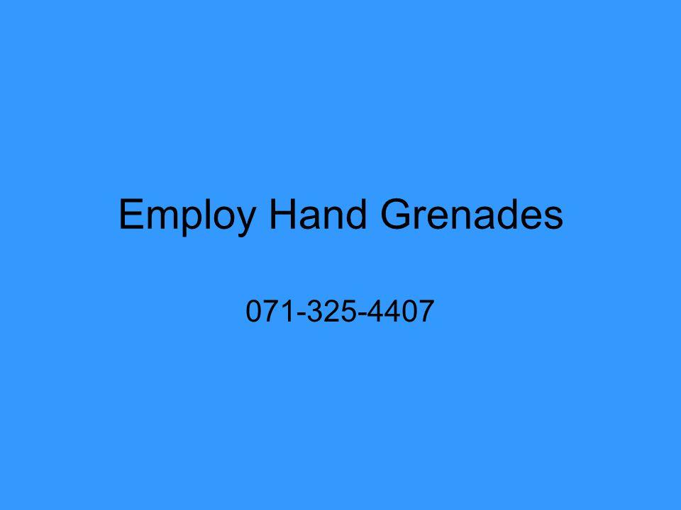 Employ Hand Grenades 071-325-4407