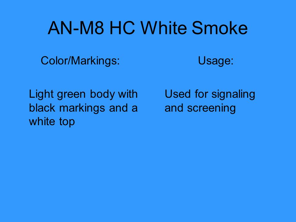 AN-M8 HC White Smoke Color/Markings: