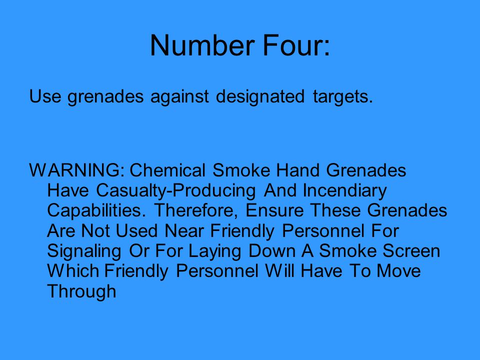 Number Four: Use grenades against designated targets.