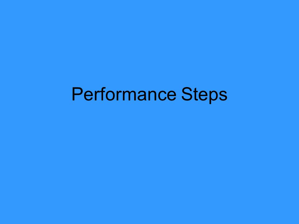Performance Steps