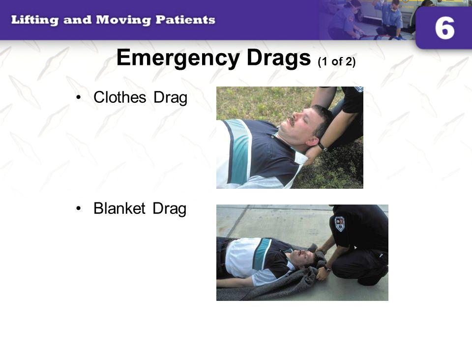 Emergency Drags (1 of 2) Clothes Drag Blanket Drag