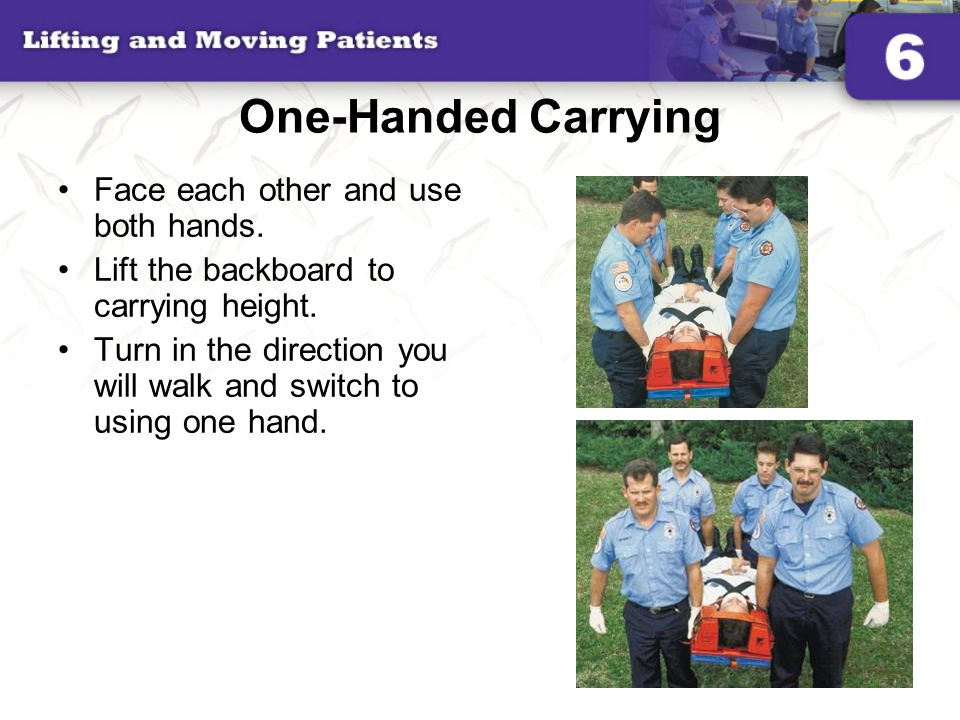 One-Handed Carrying Face each other and use both hands.