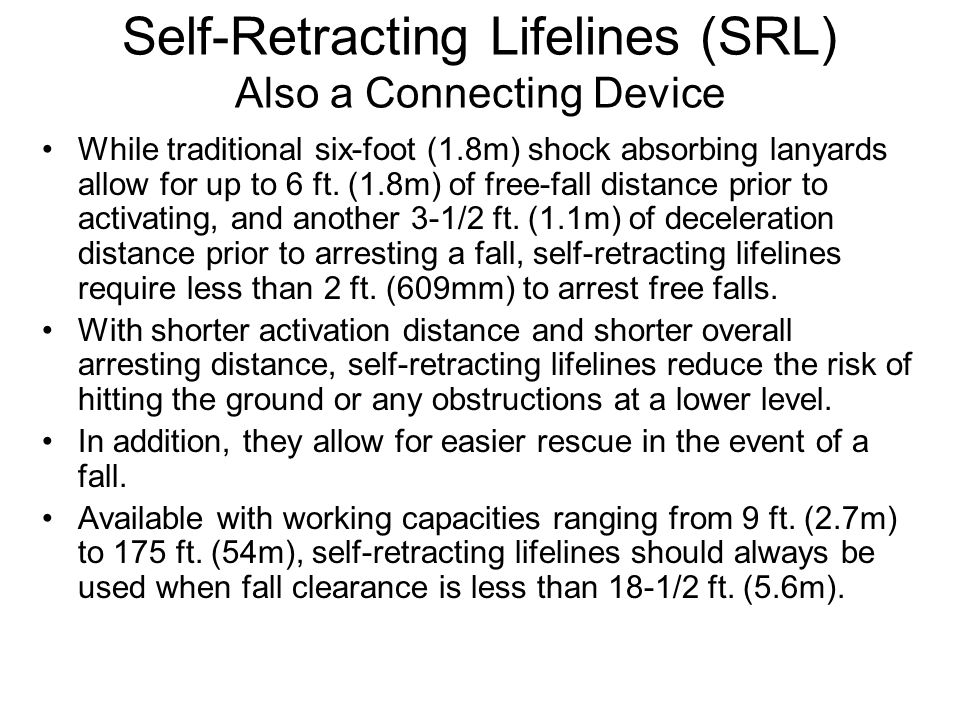 Self-Retracting Lifelines (SRL) Also a Connecting Device