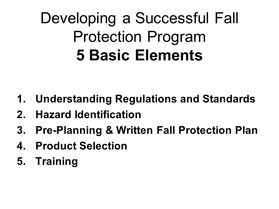 Developing a Successful Fall Protection Program 5 Basic Elements