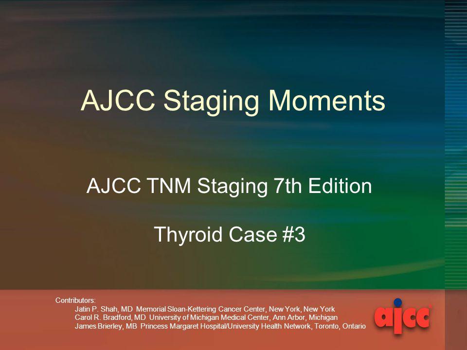 AJCC TNM Staging 7th Edition Thyroid Case #3