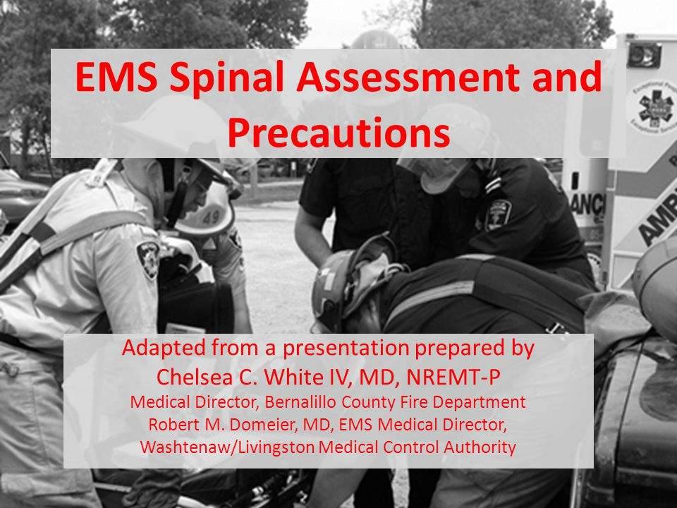 EMS Spinal Assessment and Precautions