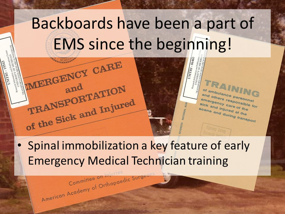 Backboards have been a part of EMS since the beginning!