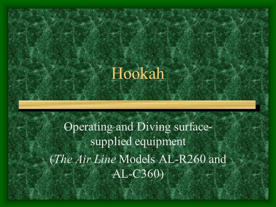 Hookah Operating and Diving surface-supplied equipment