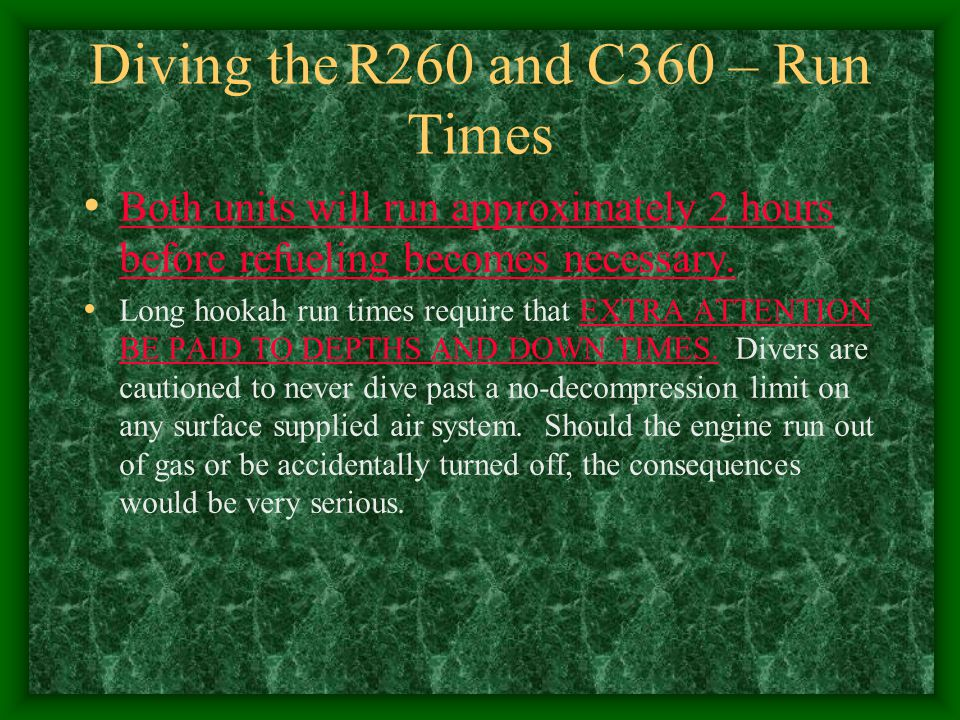 Diving the R260 and C360 – Run Times