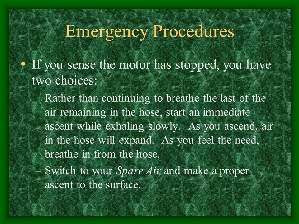 Emergency Procedures If you sense the motor has stopped, you have two choices: