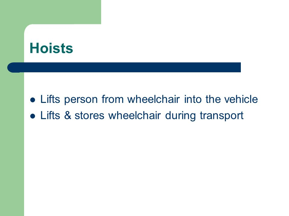 Hoists Lifts person from wheelchair into the vehicle