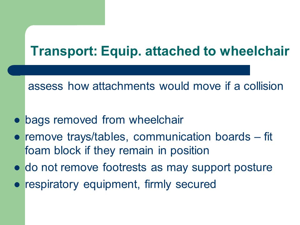 Transport: Equip. attached to wheelchair