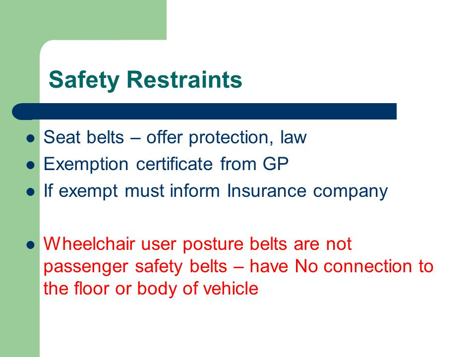 Safety Restraints Seat belts – offer protection, law