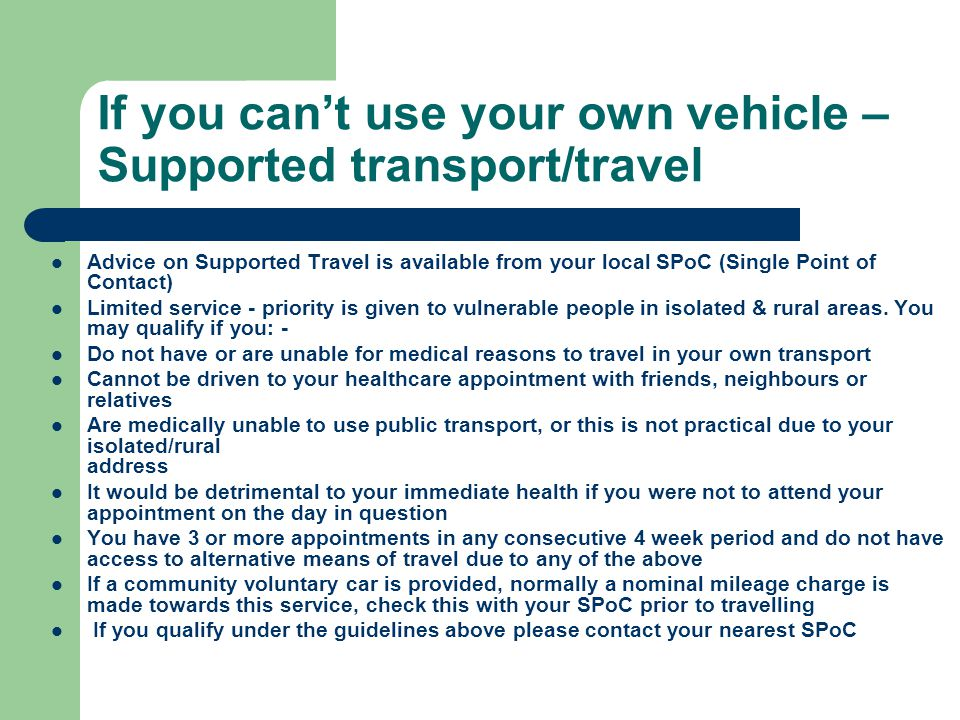 If you can't use your own vehicle – Supported transport/travel