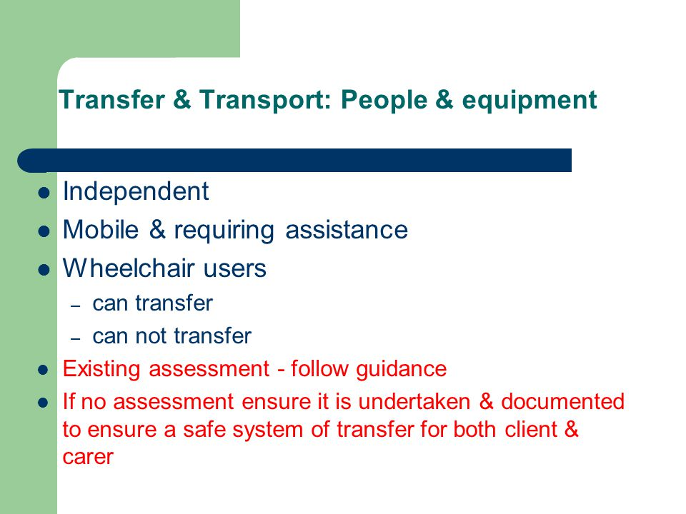 Transfer & Transport: People & equipment