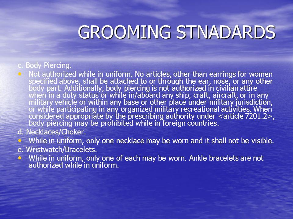 GROOMING STNADARDS c. Body Piercing.