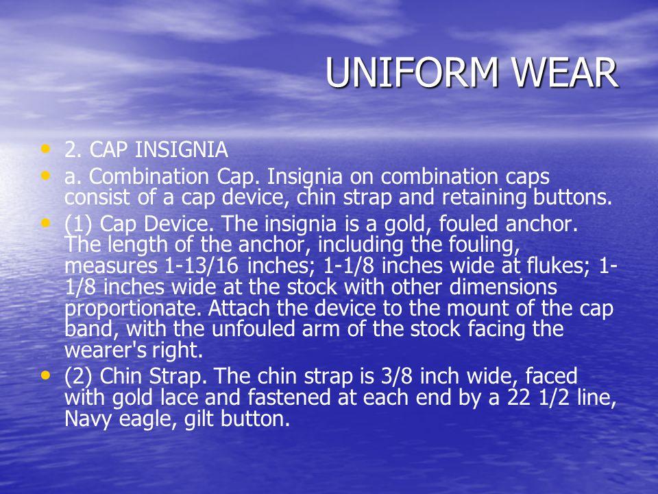 UNIFORM WEAR 2. CAP INSIGNIA