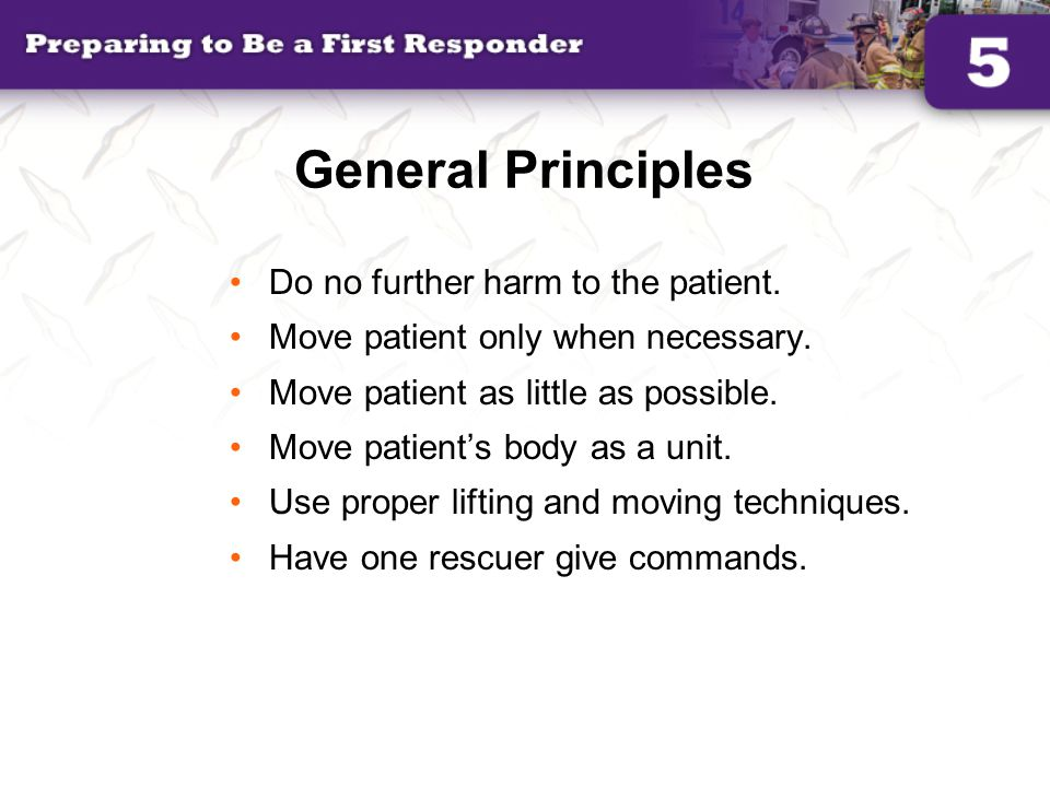 General Principles Do no further harm to the patient.