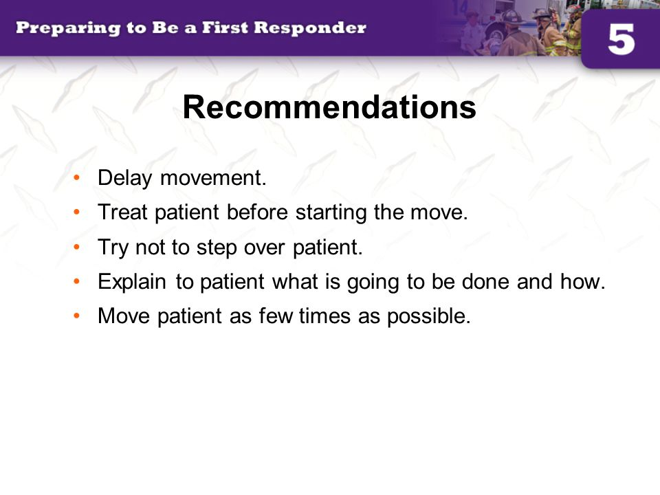 Recommendations Delay movement.