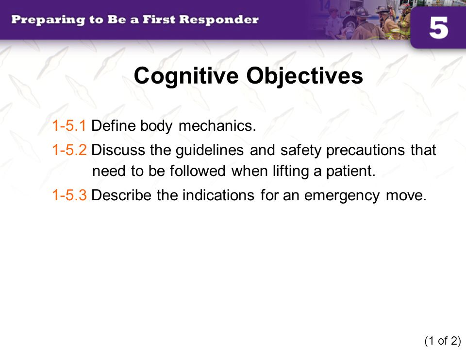 Cognitive Objectives 1-5.1 Define body mechanics.