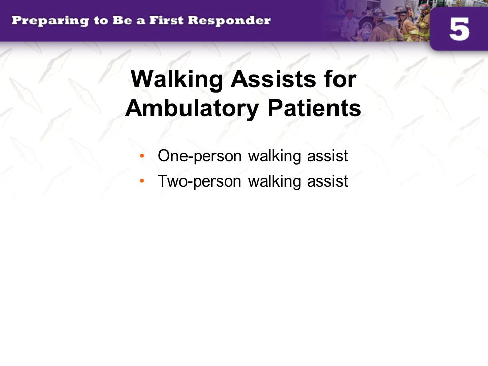 Walking Assists for Ambulatory Patients