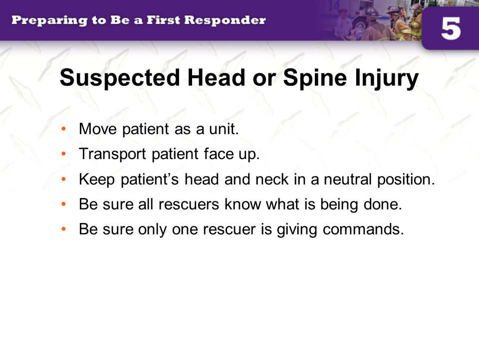 Suspected Head or Spine Injury