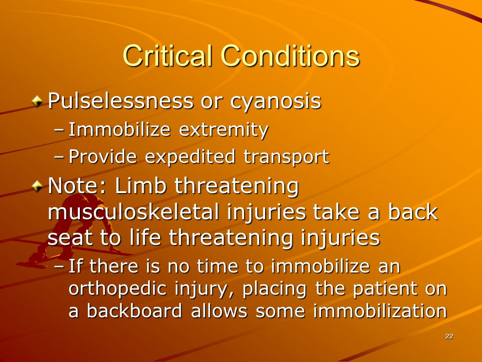 Critical Conditions Pulselessness or cyanosis