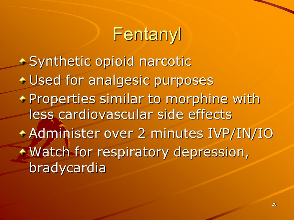 Fentanyl Synthetic opioid narcotic Used for analgesic purposes