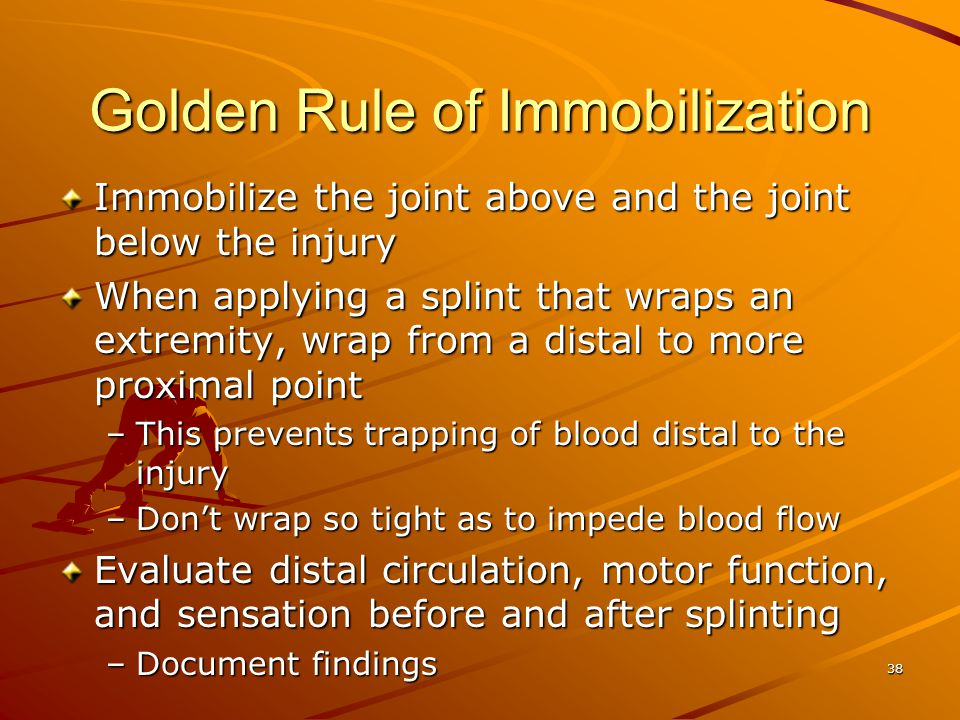 Golden Rule of Immobilization