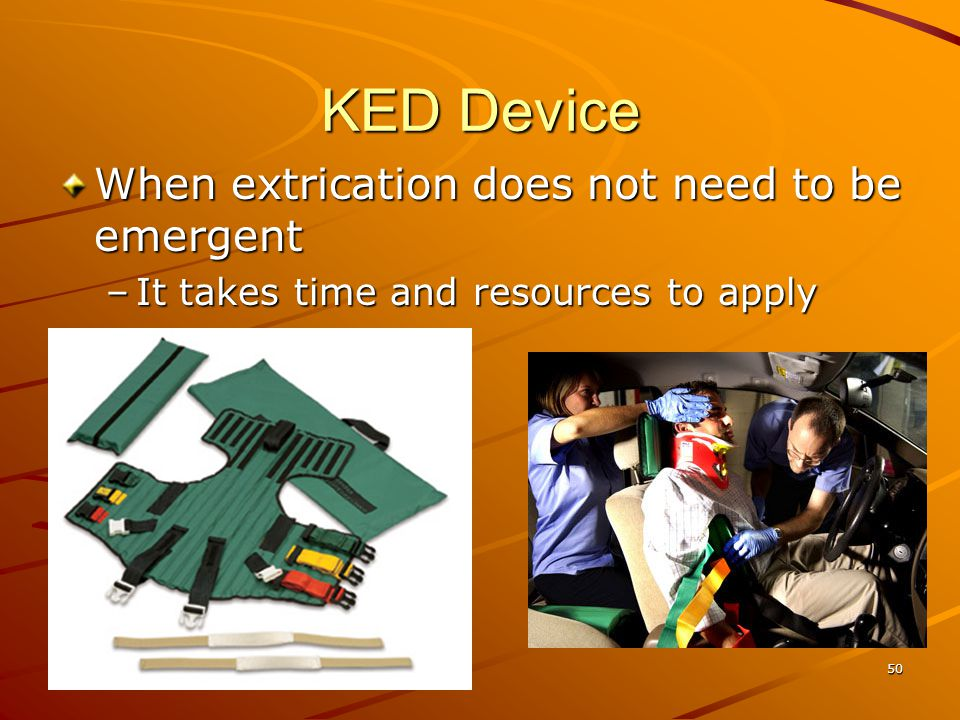 KED Device When extrication does not need to be emergent