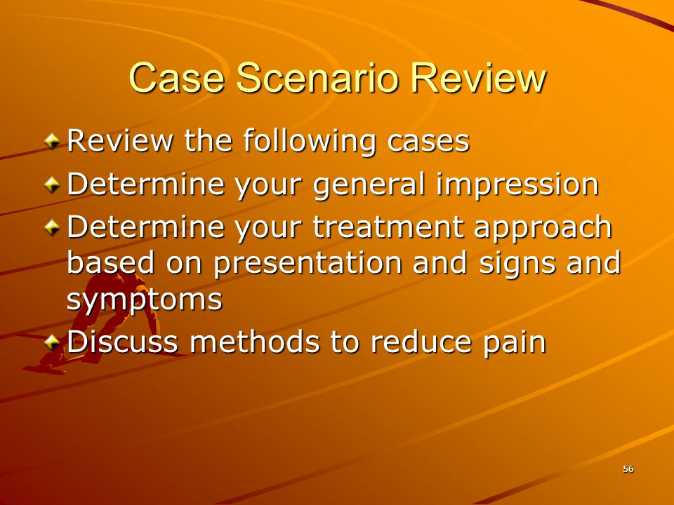Case Scenario Review Review the following cases